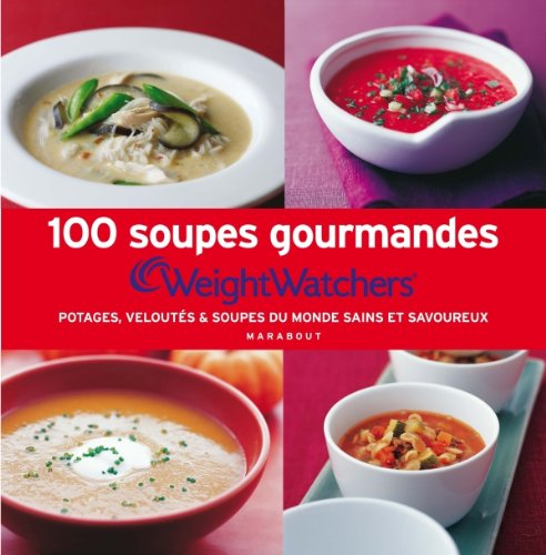 100 soupes gourmandes Weight Watchers