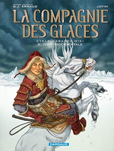 La compagnie des glaces Cycle Cabaret Miki, Tome 3 : Zone occidentale
