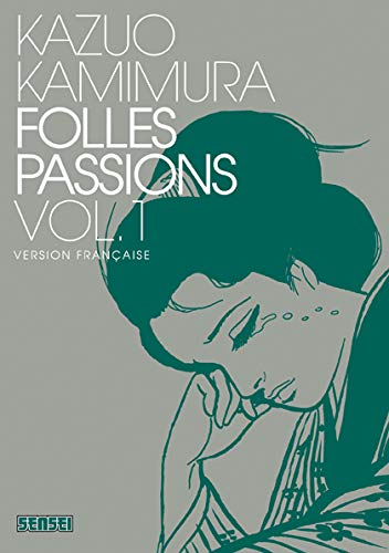 Folles passions, Tome 1 :