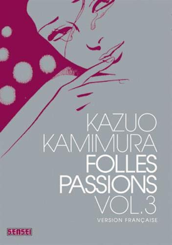 Folles passions, Tome 3 :