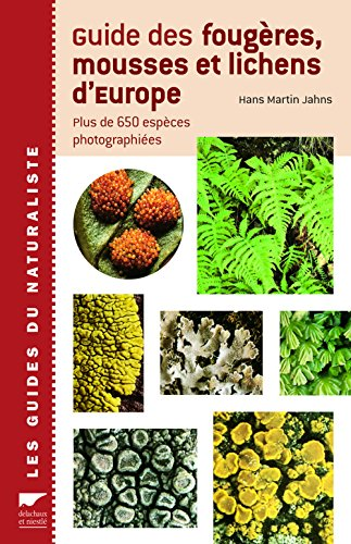 Guide des fougeres mousses & lichens d'europe