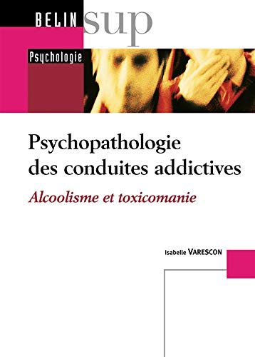 Psychopathologie des Conduites Addictives
