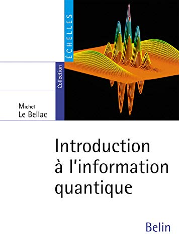 Introduction à l'information quantique