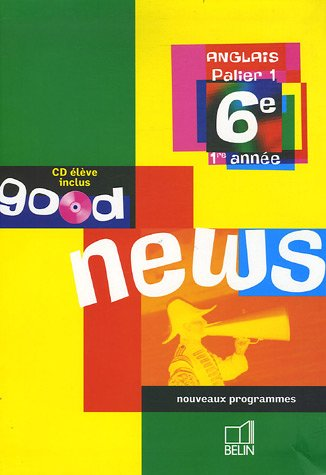 Anglais 6e Good news (1CD audio)