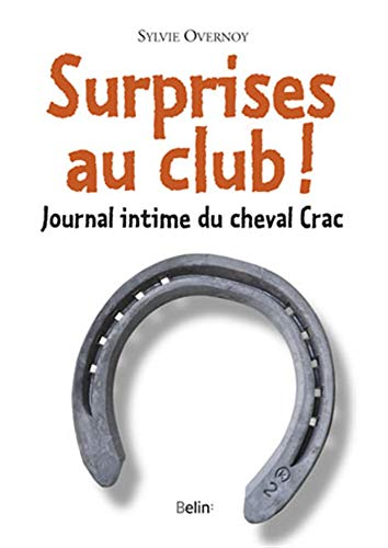 Surprises au club ! Journal intime du cheval Crac
