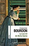 secret de Belle Epine (Le) | Bourdon, Françoise. Auteur