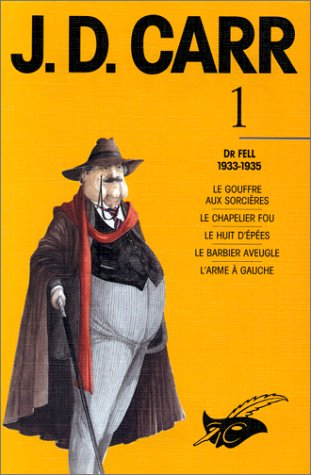 J.D. Carr - Intégrale Tome 1 - Dr Fell - 1933-1935