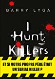 I hunt killers : roman | Lyga, Barry (1971-....)