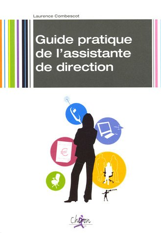 Guide pratique de l'assistante de direction