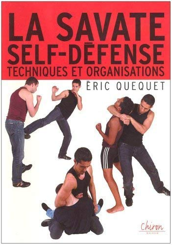 La savate self-défense : Techniques et organisations