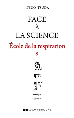 Face à la science - École de la respiration, tome 9