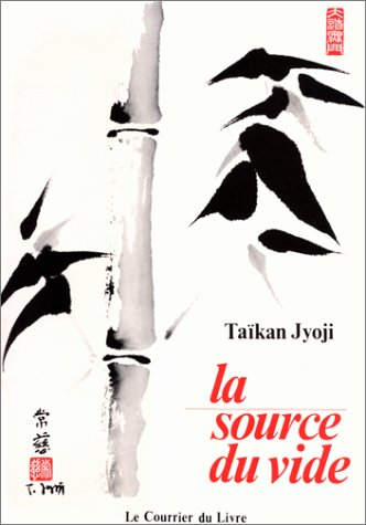 La Source du vide : Enseignements zen