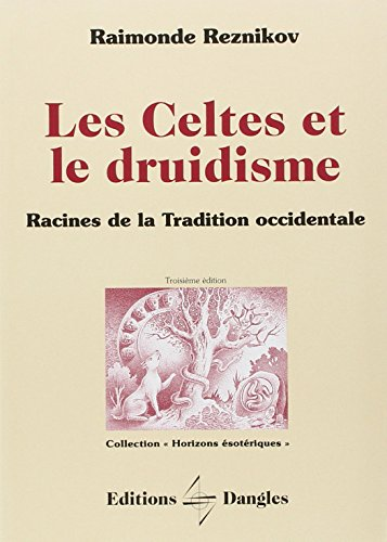 Les Celtes et le druidisme : Racines de la tradition occidentale
