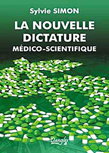 La nouvelle dictature médico-scientifique