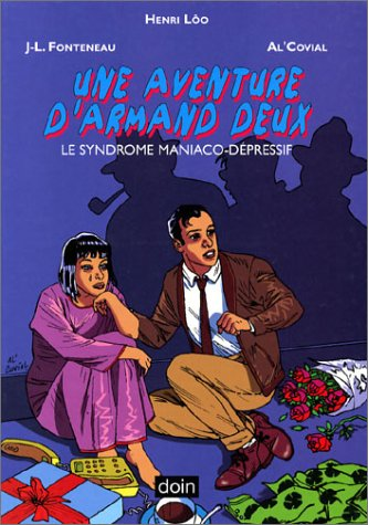 Le Syndrome maniaco-dépressif