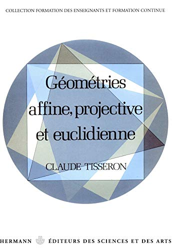 Géométries affine, projective et euclidienne