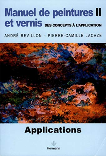 Manuel de peintures et vernis, des concepts à l'application : Volume 2, Applications