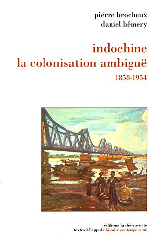 Indochine : La Colonisation ambiguë - 1858-1954