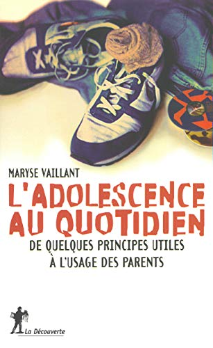 L'ADOLESCENCE AU QUOTIDIEN. DE QUELQUES PRINCIPES A L'USAGE DES PARENTS