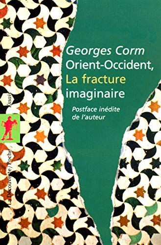 Orient-Occident, la fracture imaginaire