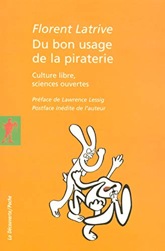 Du bon usage de la piraterie : Culture libre, sciences ouvertes
