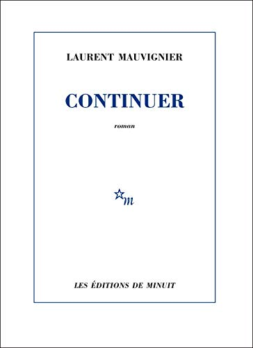 Continuer / Laurent Mauvignier.