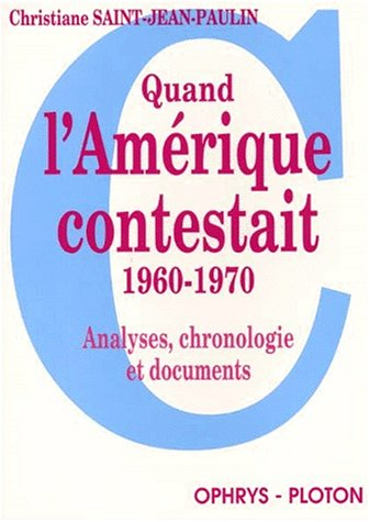 Quand l'Amérique contestait 1960-1970