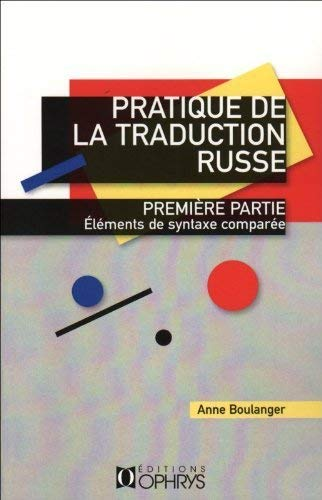 Pratique de la traduction russe, tome 1 : Eléments de syntaxe comparé