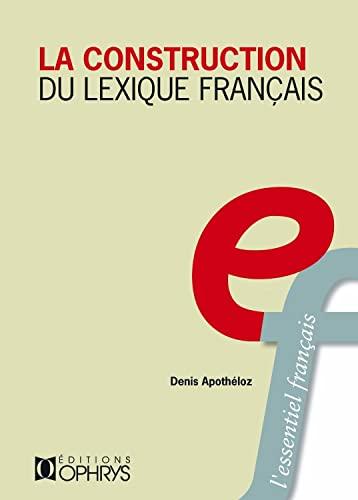 La construction du lexique français principes de morphologie derivationnelle