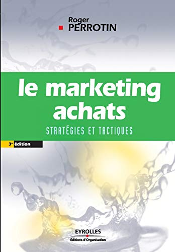 Le marketing achats. strategies et tactiques