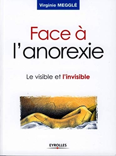 Face à l'anorexie : Le visible et l'invisible