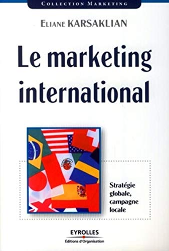 Le marketing international : Stratégie globale, campagne locale