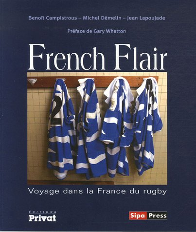 French Flair : Voyage dans la France du rugby