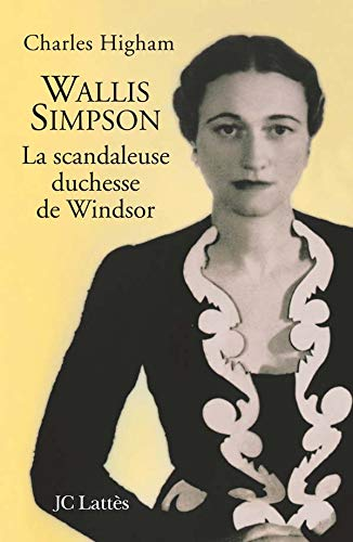 Wallis Simpson : La scandaleuse duchesse de Windsor