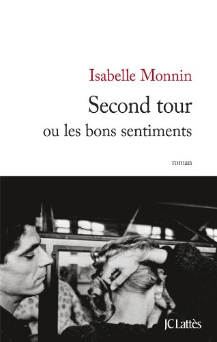 Second tour ou les bons sentiments