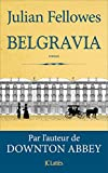 Belgravia | Fellowes, Julian (1949-....). Auteur