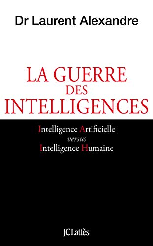guerre des intelligences (La) : comment l'intelligence artificielle va révolutionner l'éducation |