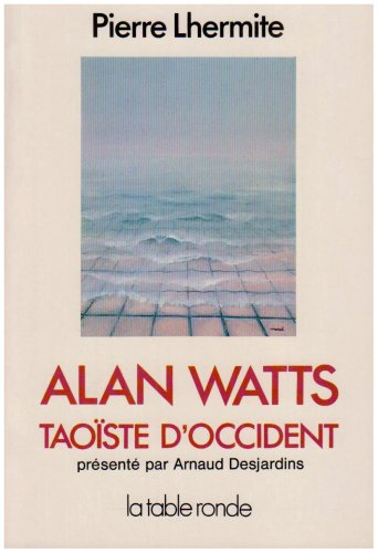 Alan Watts, taoïste d'Occident