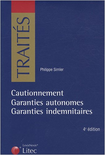 Cautionnement : Garanties autonomes - garanties indemnitaires