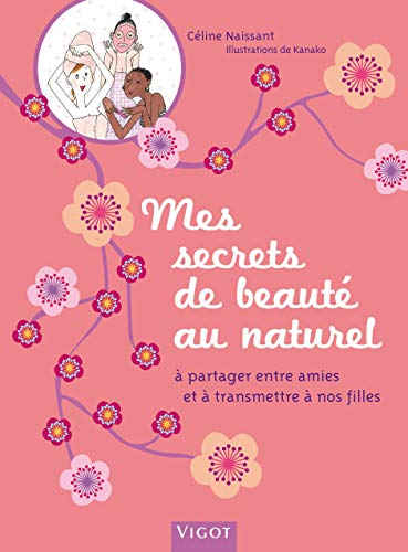 Mes secrets de beauté au naturel