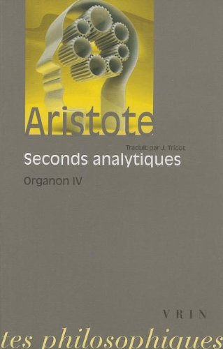 Organon, tome 4. Les Seconds Analytiques