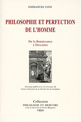 Philosophie et perfection de l'homme. de la renaissance a descartes