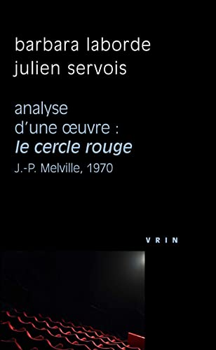 Le Cercle rouge (J.-P. Melville, 1970). Analyse d'une oeuvre