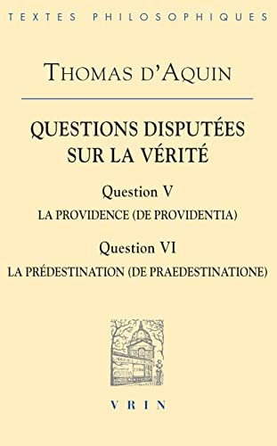Questions disputées sur la verité, Question V: la providence; Question VI: la prédestination