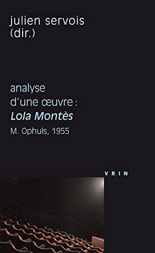 Lola Montès, Max Ophuls, 1955 - Analyse d'une oeuvre
