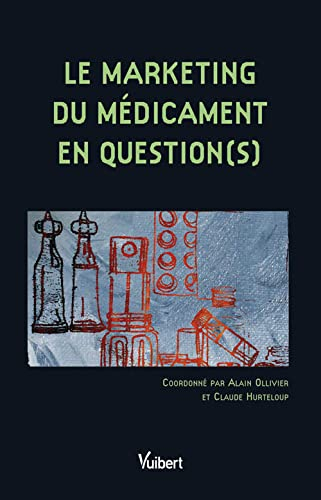 Le marketing du médicament en question(s)