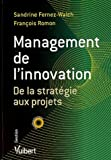 Management de l'innovation | Fernez-Walch, Sandrine (19..-....). Auteur