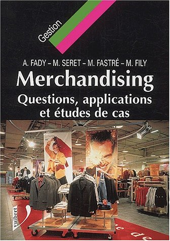 Le Merchandising. Questions, applications et études de cas