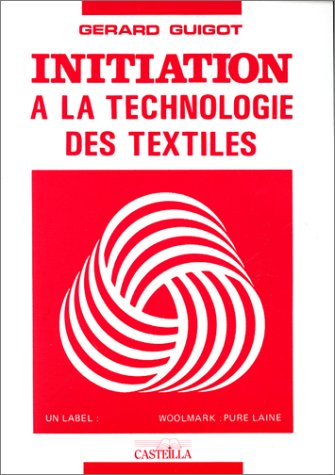 Initiation à la technologie des textiles