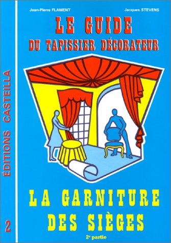 Guide du tapissier decorateur t.2